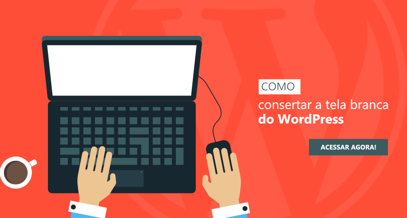 Como consertar a tela branca do WordPress