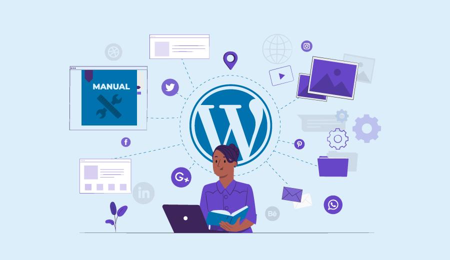 Manual WordPress: Dicas Para o CMS Mais Famoso do Mundo