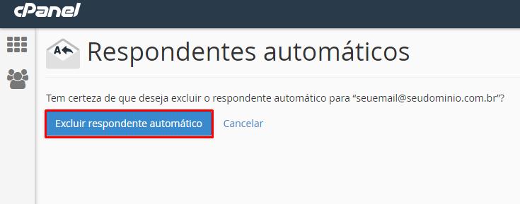 opção de excluir respondente automático para criar reposta automática de recebimento de email no cpanel