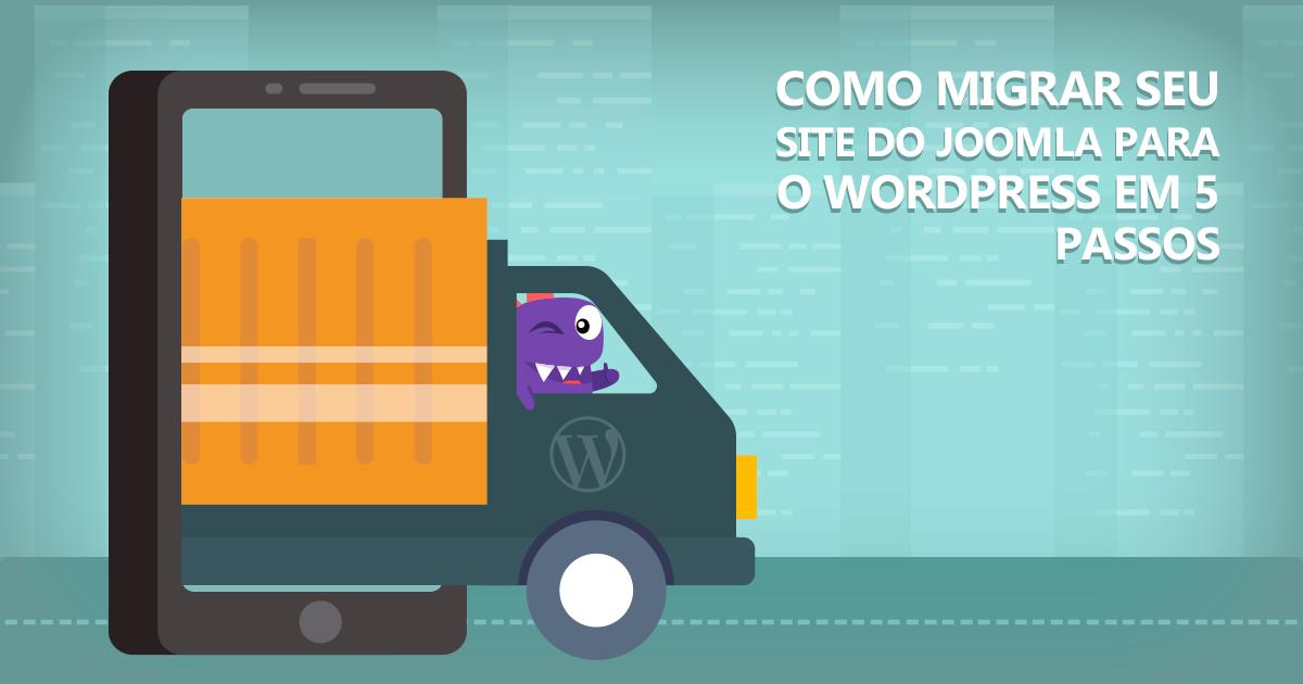 Como Migrar Seu Site do Joomla Para WordPress – 5 Passos
