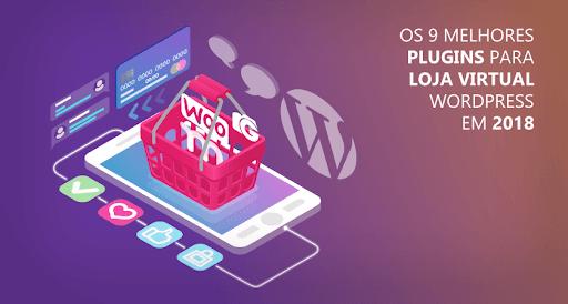 b7a09d9ac Os 9 Melhores Plugins para Loja Virtual WordPress em 2019