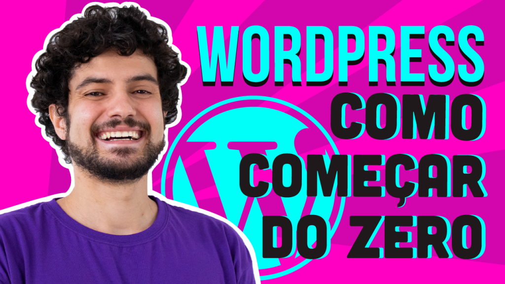 WordPress Tutorial 2021 (COMO COMEÇAR DO ZERO)